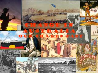 Change in Australia - Our Shared Past