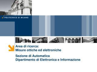 Area di ricerca: Misure ottiche ed elettroniche