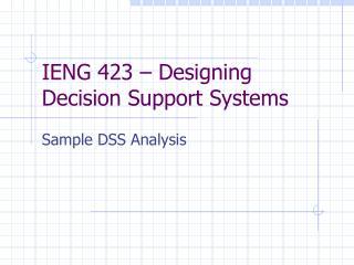 IENG 423 – Designing Decision Support Systems