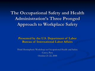 The Occupational Safety and Health Administration�s Three Pronged Approach to Workplace Safety