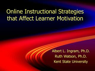 Online Instructional Strategies  that Affect Learner Motivation