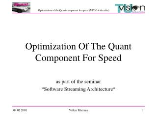 Optimization Of The Quant Component For Speed