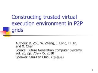 Constructing trusted virtual execution environment in P2P grids