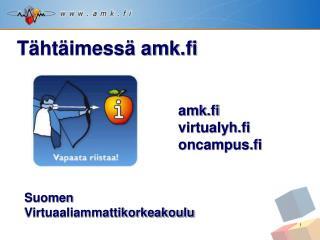 amk.fi  virtualyh.fi  oncampus.fi