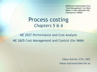 Process costing Chapters 5 & 6
