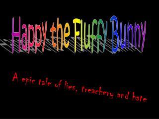 Happy the Fluffy Bunny