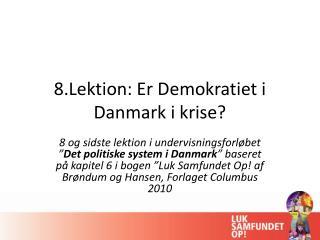 8.Lektion: Er Demokratiet i Danmark i krise?