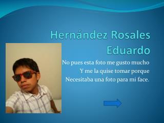 Hernández Rosales Eduardo