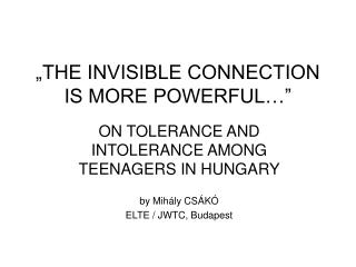 """""""THE INVISIBLE CONNECTION IS MORE POWERFUL…"""""""