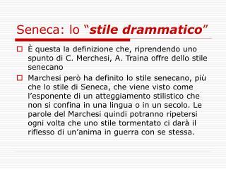 Seneca: lo � stile drammatico �