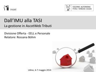Dall�IMU alla TASI La gestione in AscotWeb Tributi