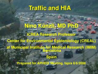 Nino K�nzli, MD PhD ICREA Research Professor  Center for Environmental Epidemiology (CREAL)