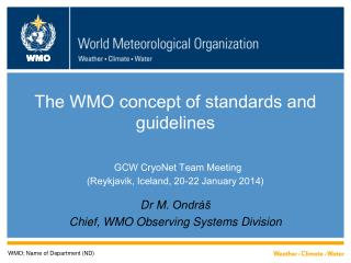 Dr M.  Ondr� Chief, WMO Observing S y stems Division