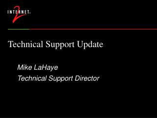 Technical Support Update