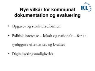 Nye vilkår for kommunal dokumentation og evaluering