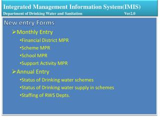 New entry Forms Monthly Entry Financial District MPR Scheme MPR School MPR Support Activity MPR