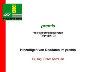 premis Projektinformationssystem Teilprojekt 22