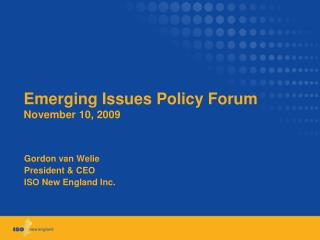 Emerging Issues Policy Forum November 10, 2009