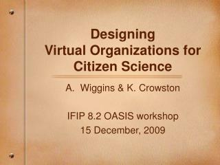 Designing  Virtual Organizations for  Citizen Science