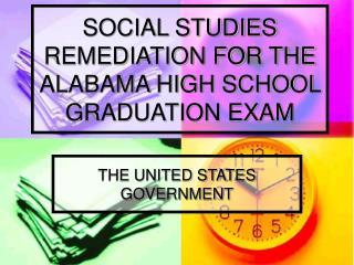 SOCIAL STUDIES REMEDIATION FOR THE ALABAMA HIGH SCHOOL GRADUATION EXAM
