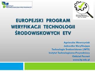 Europejski  PROGRAM weryfikacji   technologii  Środowiskowych  ETV