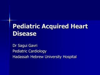 Pediatric Acquired Heart Disease