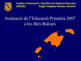 Avaluació de l'Educació Primària 2007  a les Illes Balears