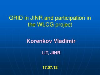 GRID in JINR and participation in the WLCG project