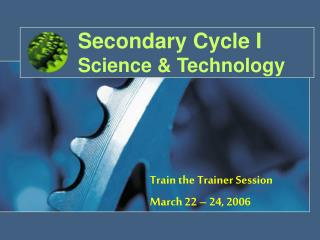 Secondary Cycle I  Science & Technology