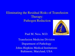 Eliminating the Residual Risks of Transfusion Therapy: Pathogen Reduction