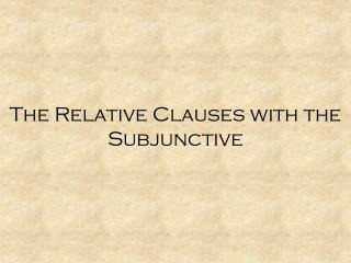 The  Relative Clauses with the Subjunctive