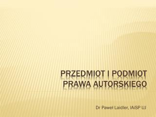 Dr Pawe?  Laidler ,  IAiSP  UJ