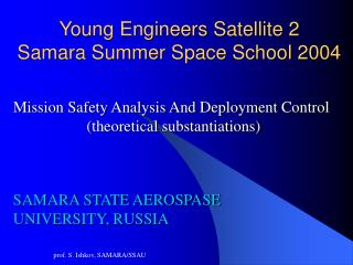 Young Engineers Satellite 2 Samara Summer Space School 2004