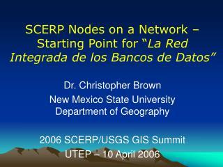 """SCERP Nodes on a Network – Starting Point for """" La Red Integrada de los Bancos de Datos"""""""