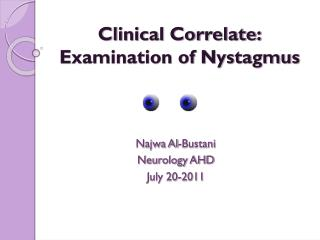 Clinical Correlate: Examination of Nystagmus
