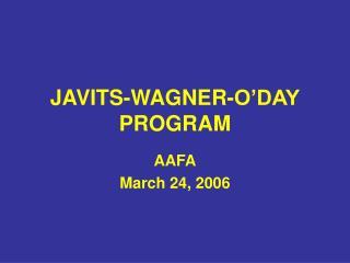 JAVITS-WAGNER-O'DAY PROGRAM