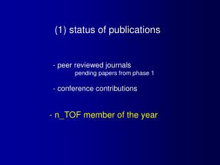 (1) status of publications