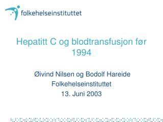 Hepatitt C og blodtransfusjon før 1994