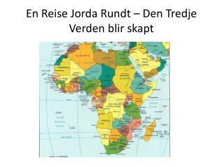En Reise Jorda Rundt � Den Tredje Verden blir skapt