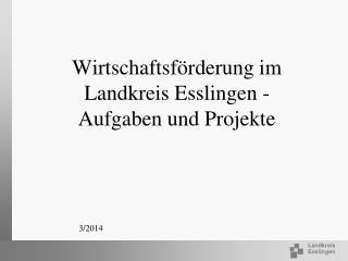 Wirtschaftsförderung im Landkreis Esslingen -   Aufgaben und Projekte