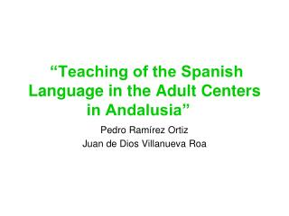 """Teaching of the Spanish Language in the Adult Centers in Andalusia"""