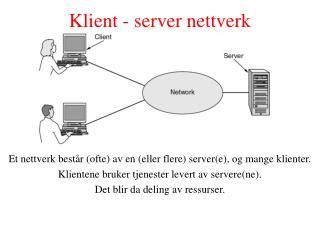 Klient - server nettverk