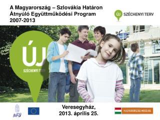 A Magyarország – Szlovákia Határon Átnyúló Együttműködési Program 2007-2013