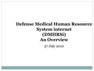 Defense Medical Human Resource System internet DMHRSi An Overview