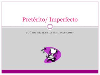 Pretérito /  Imperfecto