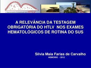 A RELEVÂNCIA DA TESTAGEM OBRIGATÓRIA DO HTLV  NOS EXAMES HEMATOLÓGICOS DE ROTINA DO SUS