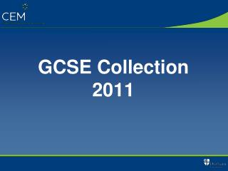 GCSE Collection 2011