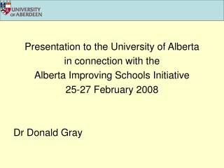 Presentation to the University of Alberta  in connection with the  Alberta Improving Schools Initiative 25-27 February 2