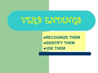 VERB ENDINGS
