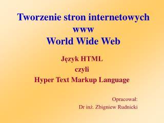 Tworzenie stron internetowych www World Wide Web